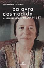 Palavra desmedida: a prosa ficcional de Hilde Hilst