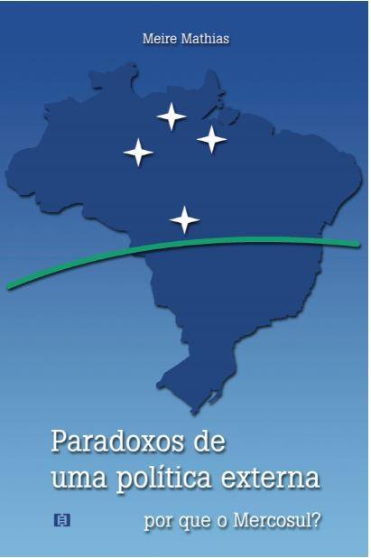 Paradoxos de uma política externa: Por que o Mercosul?