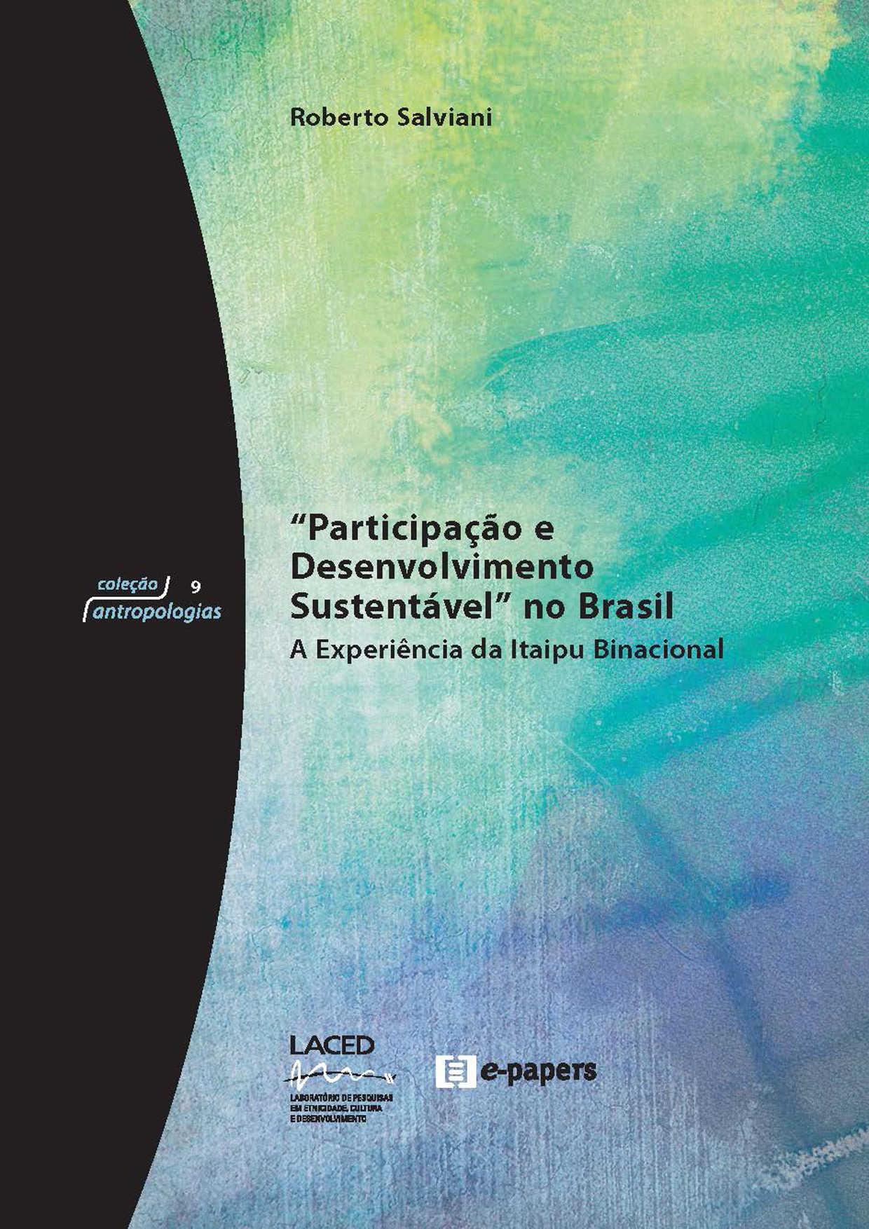 Participação e Desenvolvimento Sustentável no Brasil: A experiência da Itaipu Binacional
