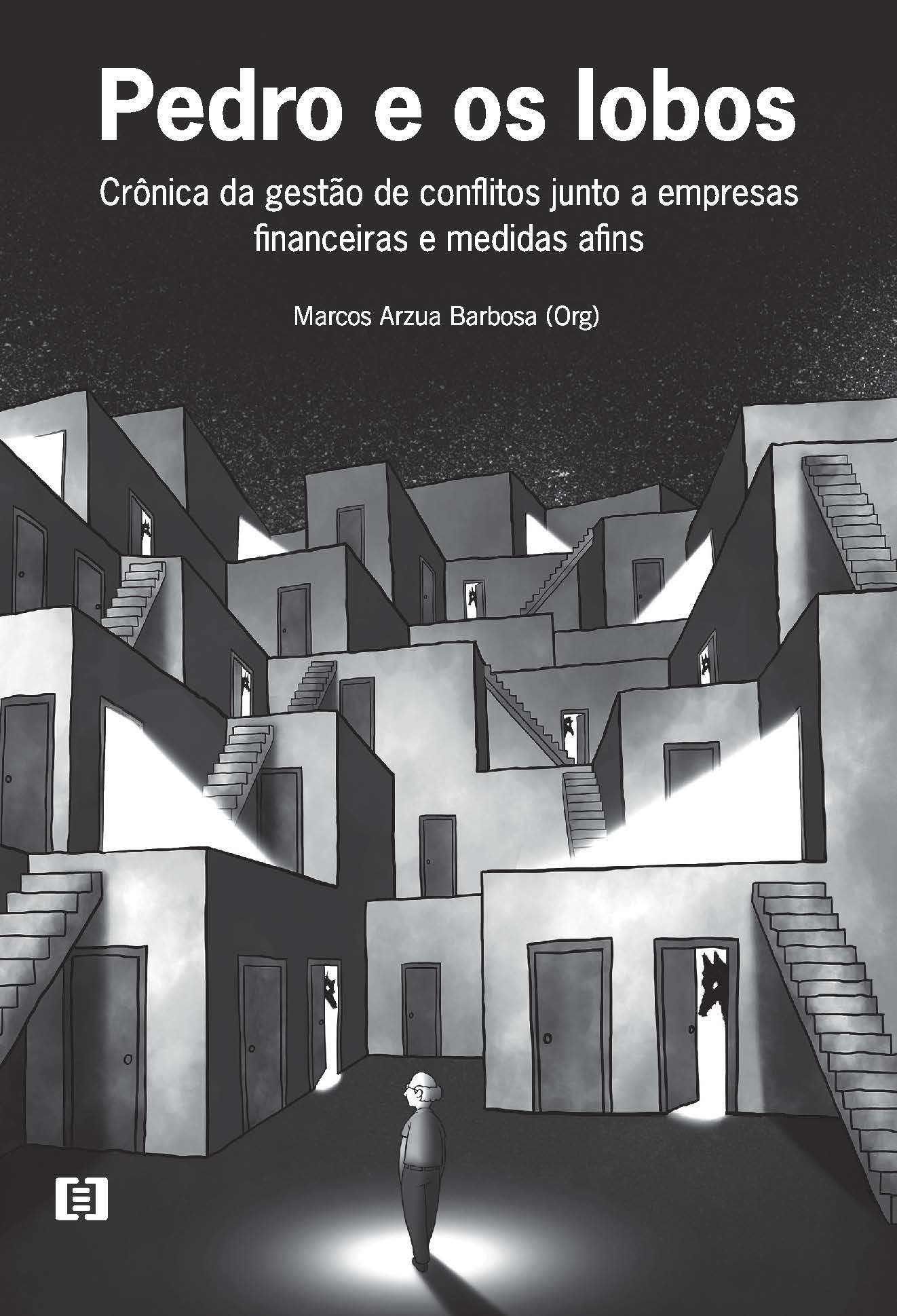 Pedro e os lobos: Crônica da gestão de conflitos junto a empresas financeiras e medidas afins