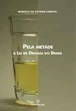 Pela metade: a lei de drogas do Brasil