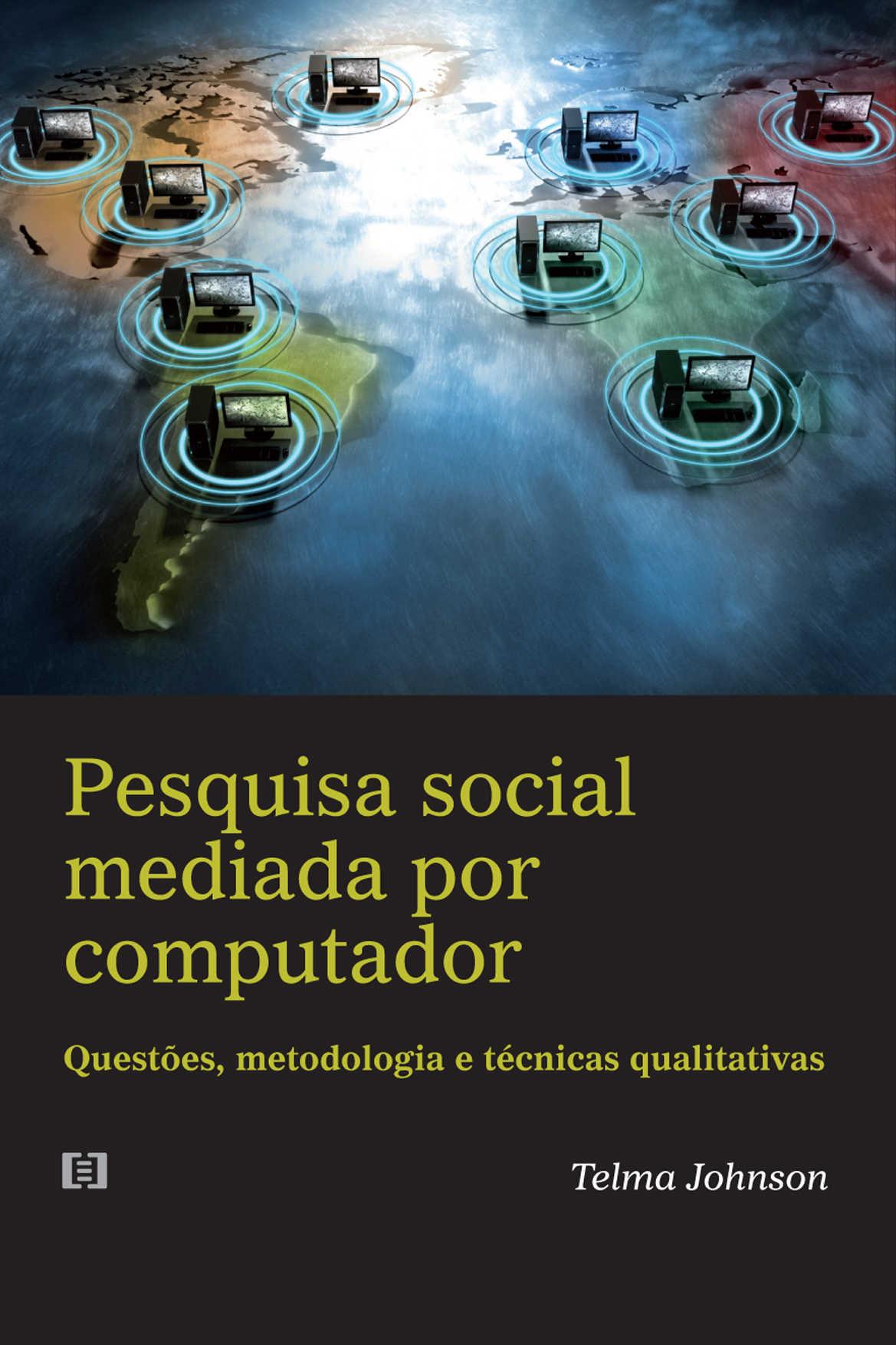 Pesquisa social mediada por computador: Questões, metodologia  e técnicas qualitativas