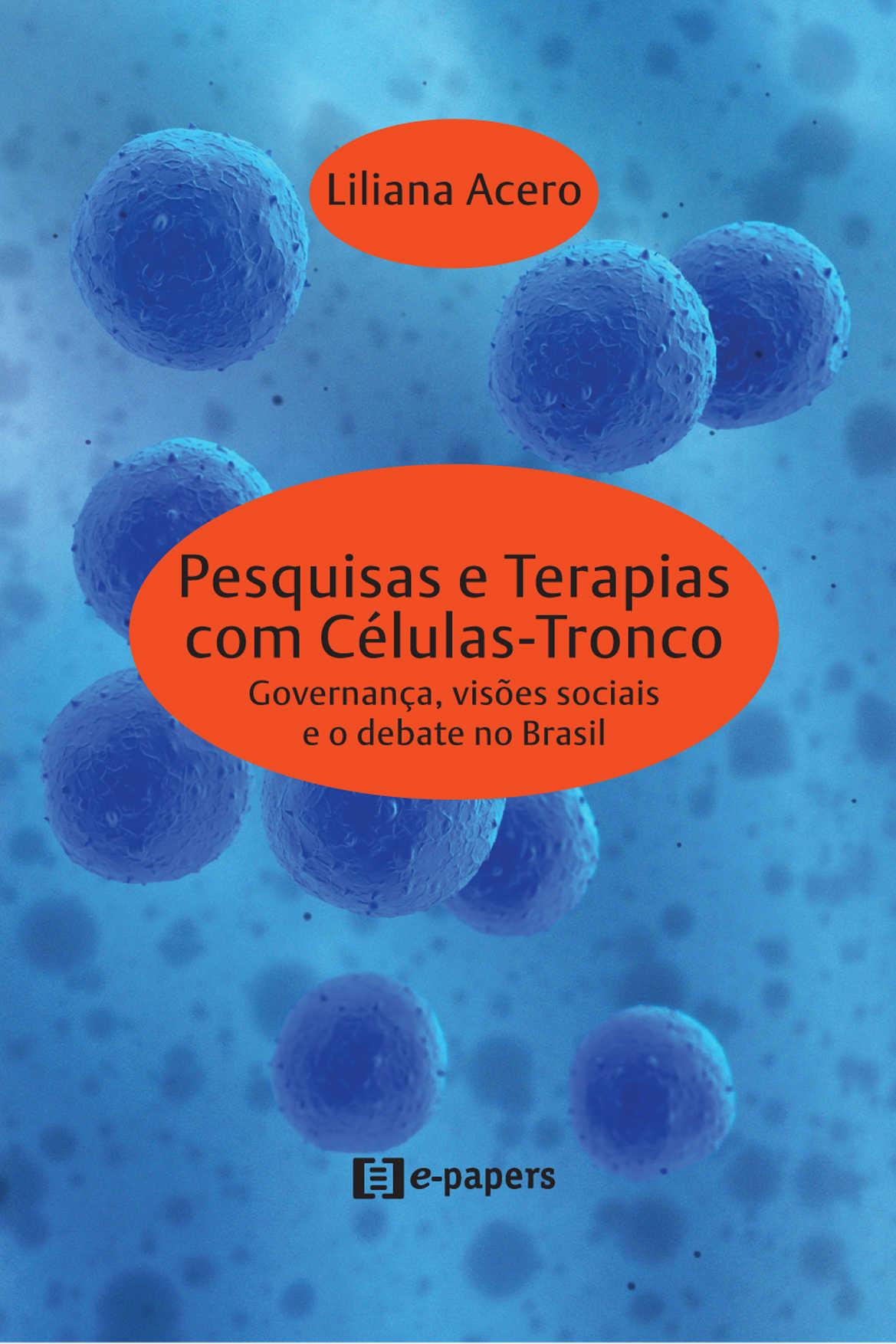 Pesquisas e Terapias com Células-Tronco: Governança, visões sociais e o debate no Brasil