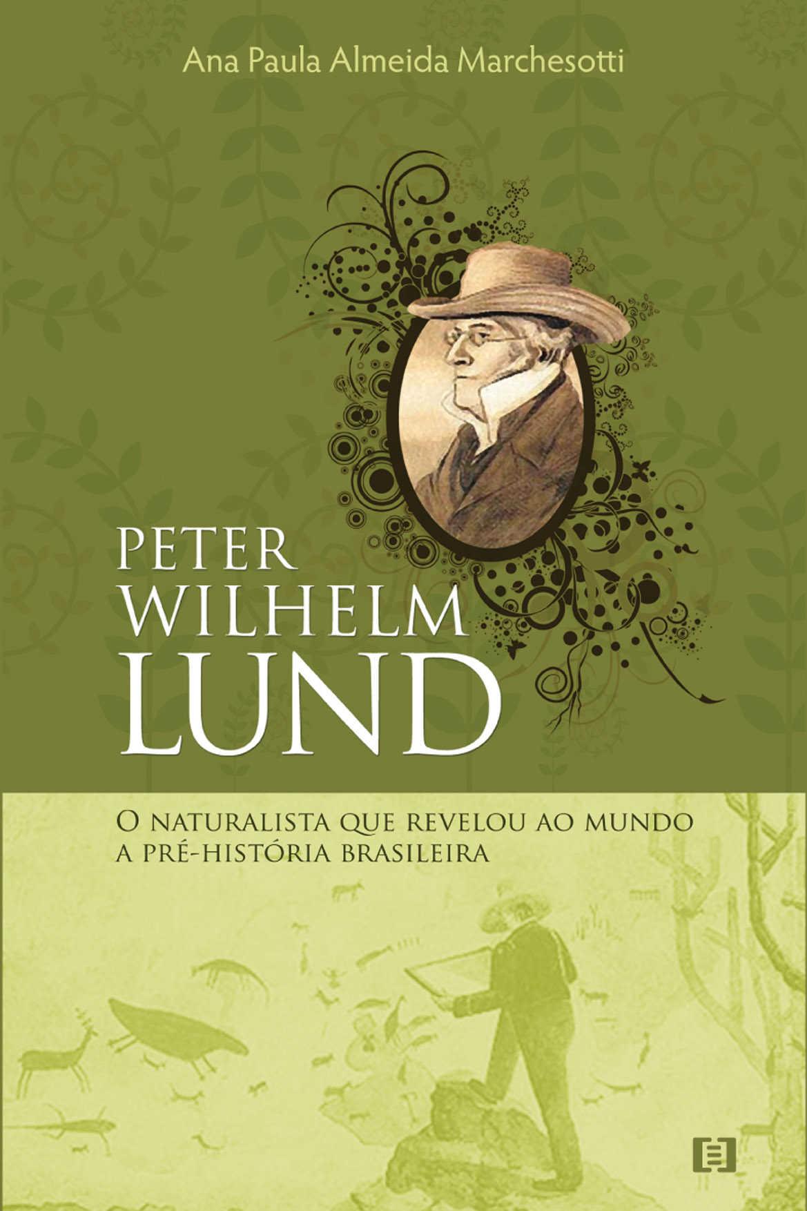Peter Wilhelm Lund: O naturalista que revelou ao mundo a pré-história brasileira