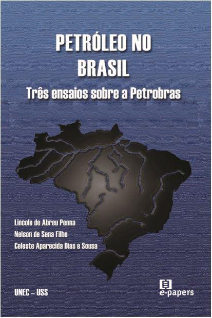 Petróleo no Brasil: Três ensaios sobre a Petrobras