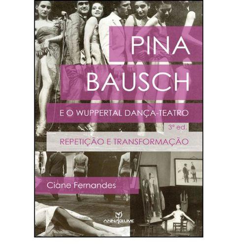 Pina Bausch e o Wuppertal dança-teatro