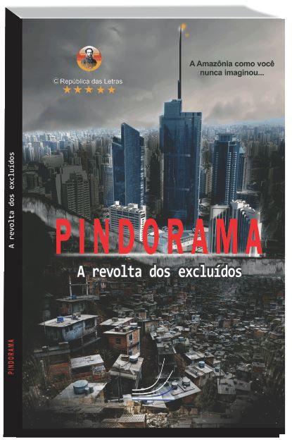 Pindorama, a revolta dos excluídos