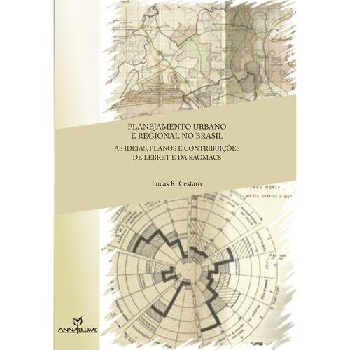 Planejamento Urbano e Regional no Brasil: As Ideias, Planos e Contribuições de Libret e da Sagmacs
