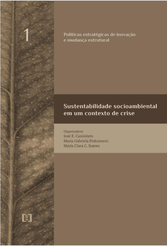 Políticas estratégicas de inovação e mudança estrutural-vol.1:Sustentabilidade socioambiental em um contexto de crise