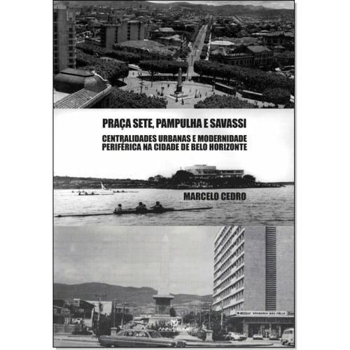 Praça Sete, Pampulha e Savassi: Centralidades Urbanas e Modernidade Periférica na Cidade de Belo Horizonte