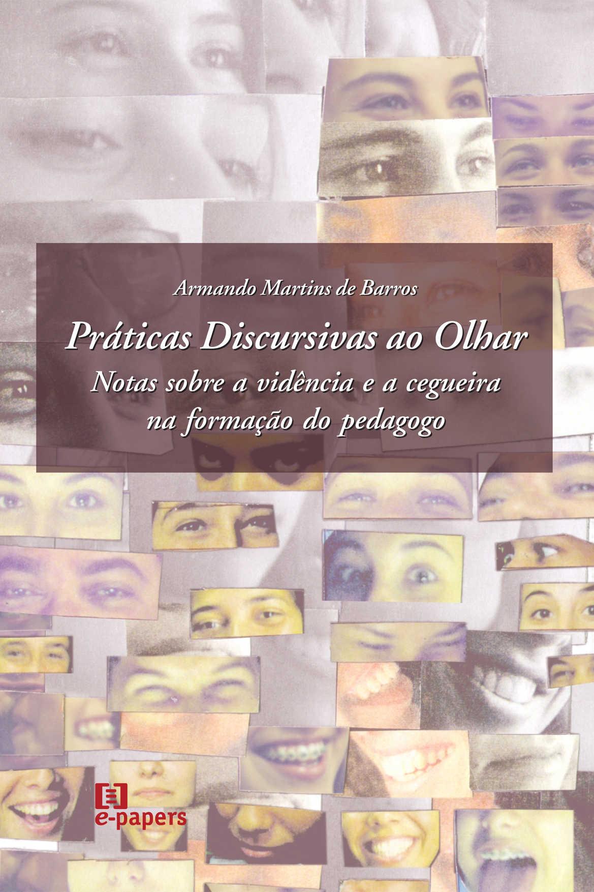 Práticas Discursivas ao Olhar: Notas sobre a vidência e a cegueira na formação do pedagogo
