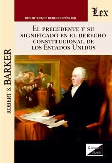 Precedente y su significado en el derecho constitucional de los EEUU