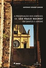 Preservação dos Edifícios da São Paulo Railway em Santos e Jundiaí, A