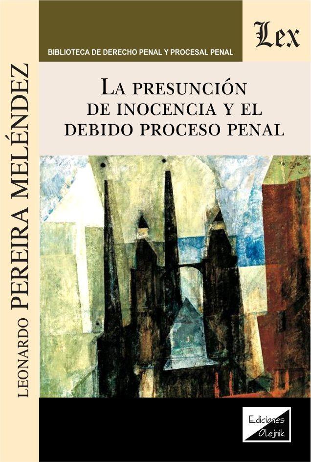 Presuncion de inocencia y el debido proceso penal
