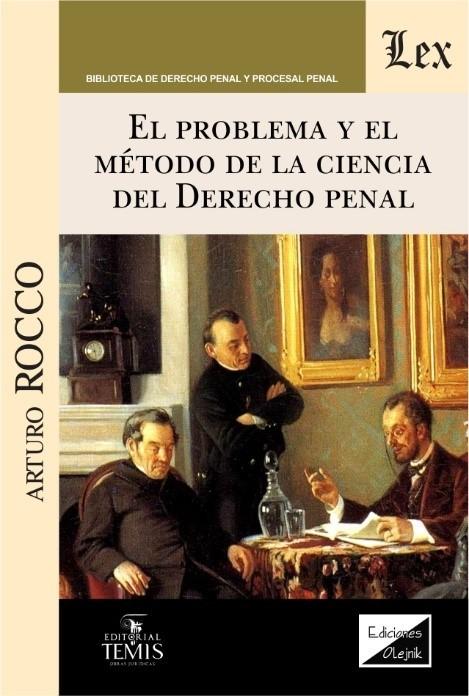 Problema y el método de la ciencia del derecho penal, el