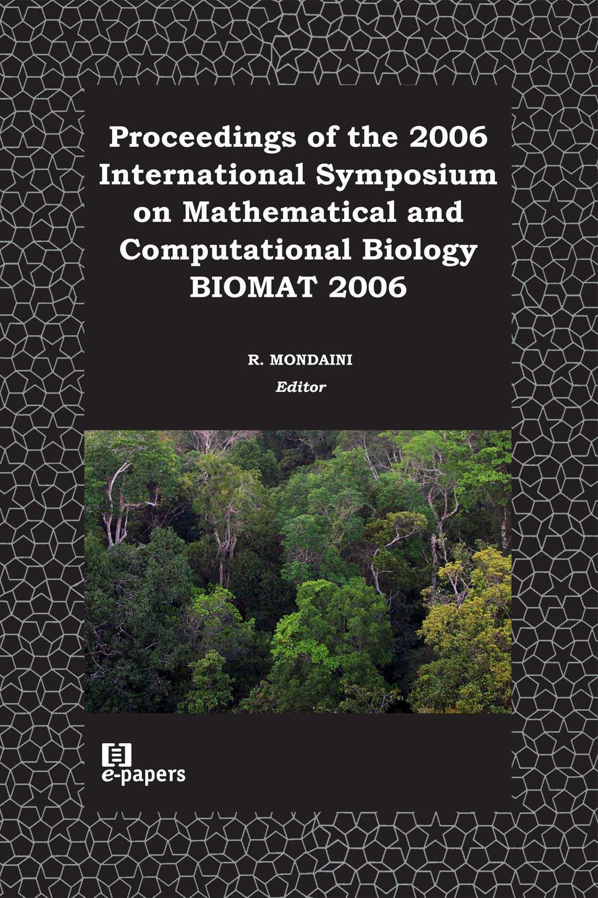 Proc. of the 2006 International Symposium on Mathematical and Computational Biology: BIOMAT 2006