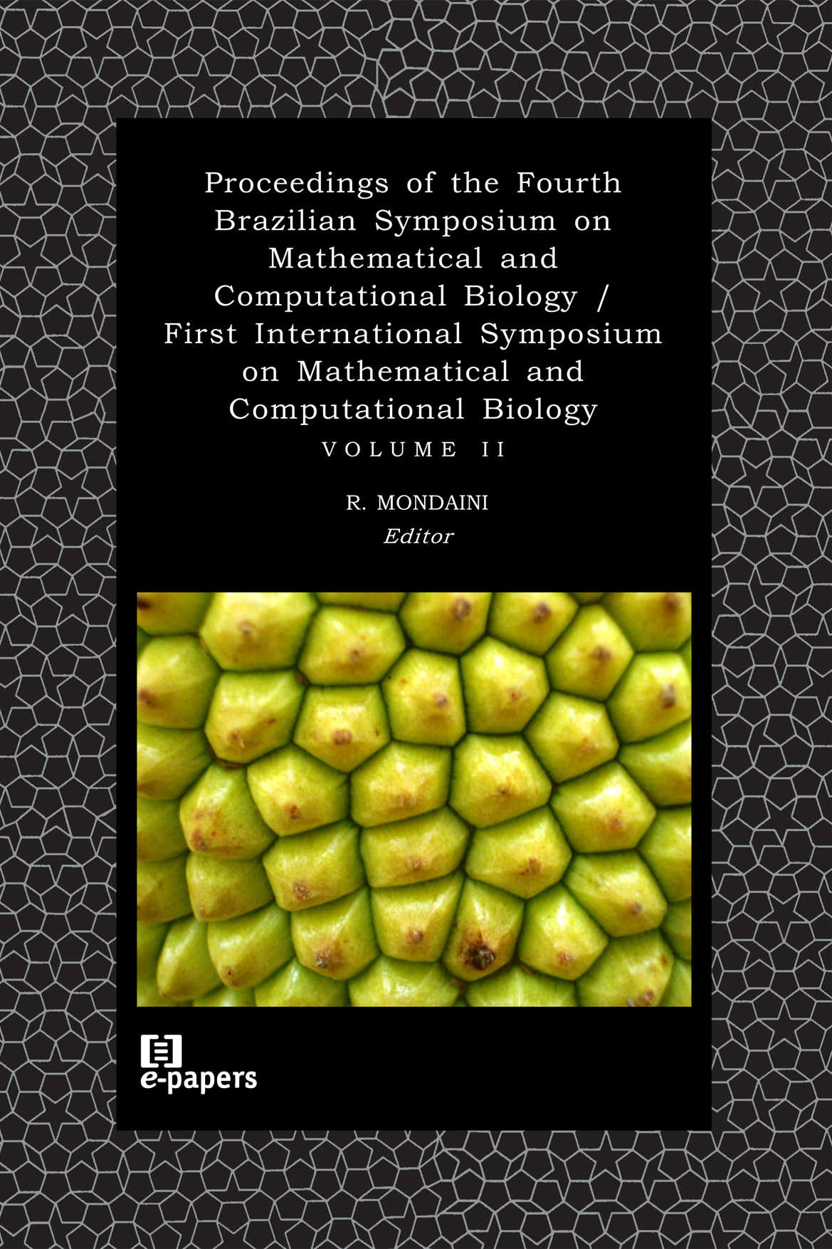 Proc. of the Fourth Brazilian Symp. on Mathematical and Computational Biology vol.2: First International Symposium on Mathematical and Comp Biology