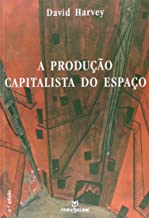 Produção Capitalista do Espaço, A