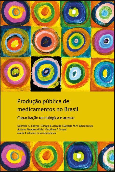 Produção pública de medicamentos no Brasil: Capacitação tecnológica e  acesso a medicamentos
