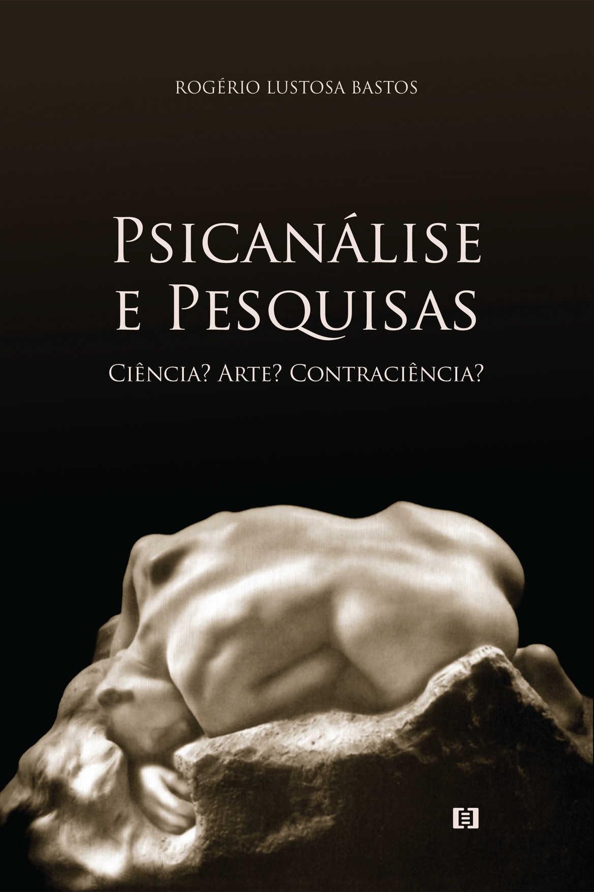 Psicanálise e pesquisas: Ciência? Arte? Contraciência?