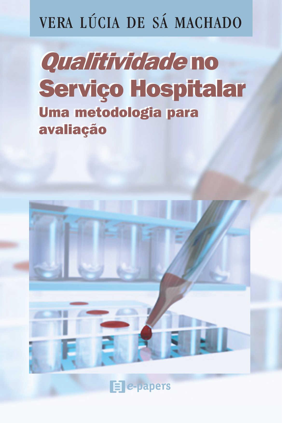 Qualitividade no Serviço Hospitalar: Uma metodologia para avaliação