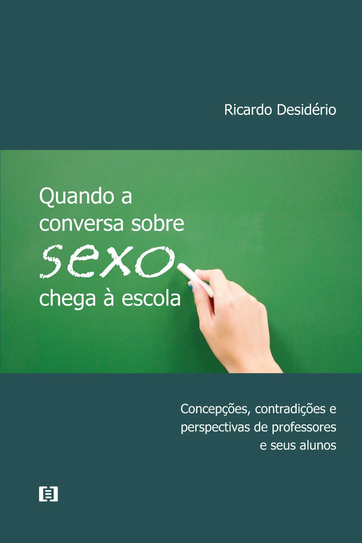 Quando a conversa sobre sexo chega à escola: Concepções, contradições e perspectivas de professores e seus alunos