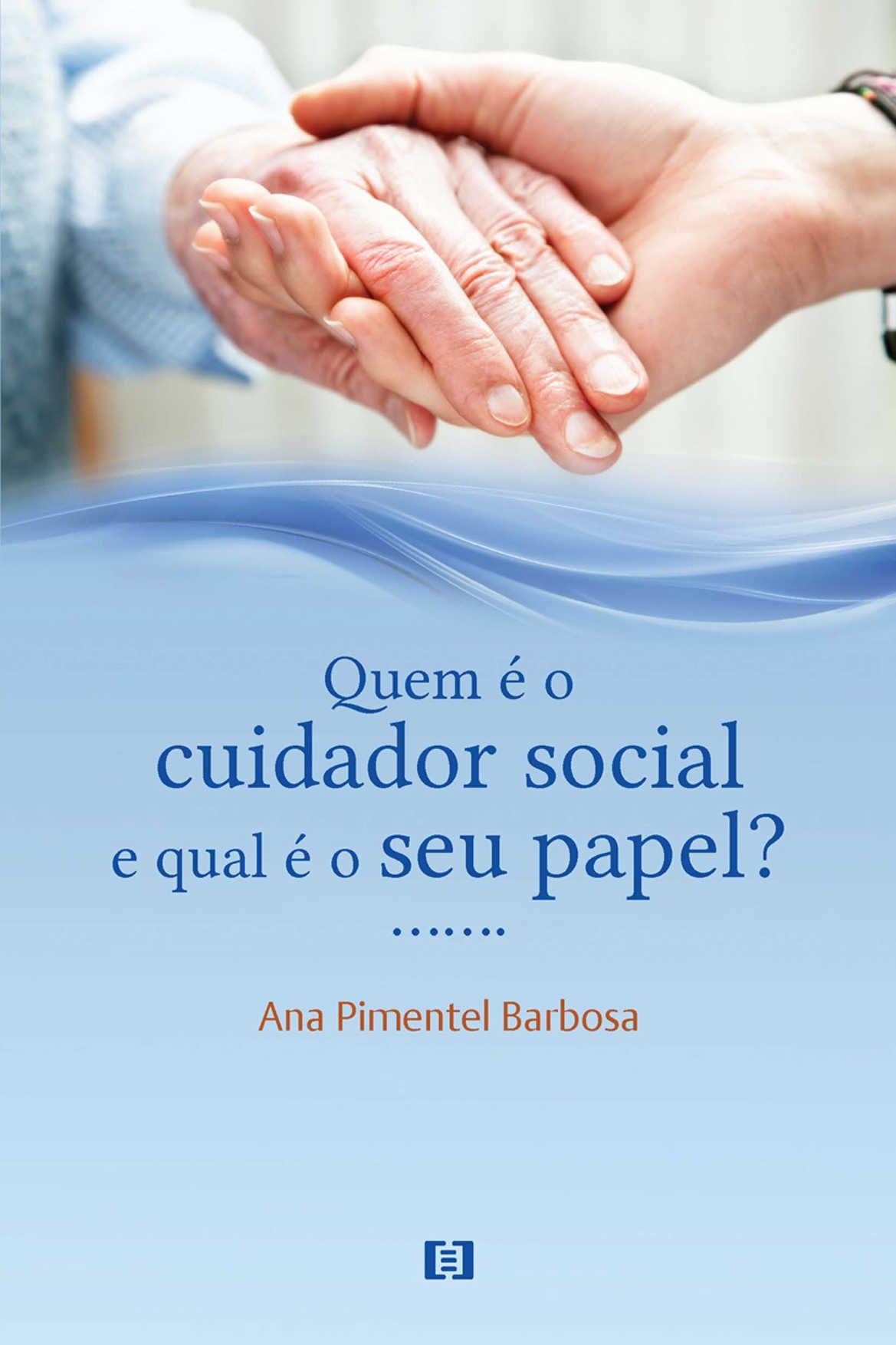Quem é o cuidador social e qual é o seu papel?