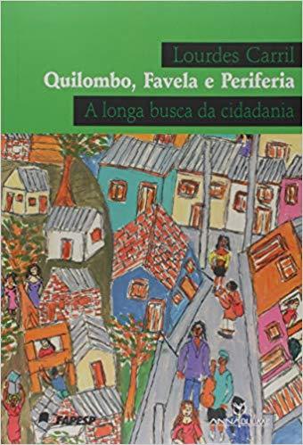 QUILOMBO FAVELA E PERIFERIA - A LONGA BUSCA DA CIDADANIA