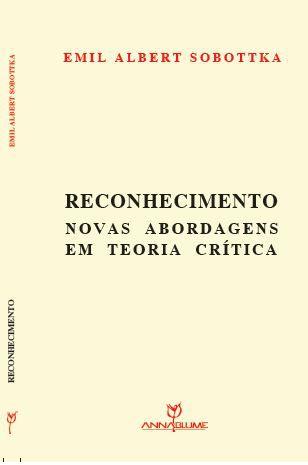 Reconhecimento: novas abordagens em teoria crítica