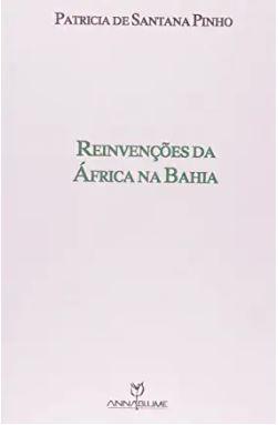 Reinvenções da áfrica na bahia