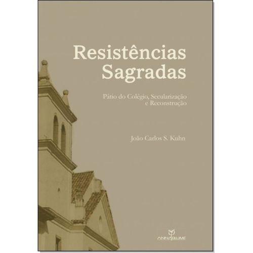 Resistências sagradas: Pátio do Colégio, secularização e reconstrução