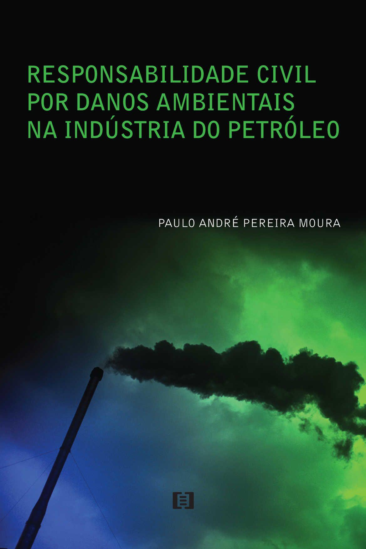 Responsabilidade civil por danos ambientais na indústria do Petróleo