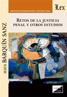 Retos de la justicia penal y otros estudios