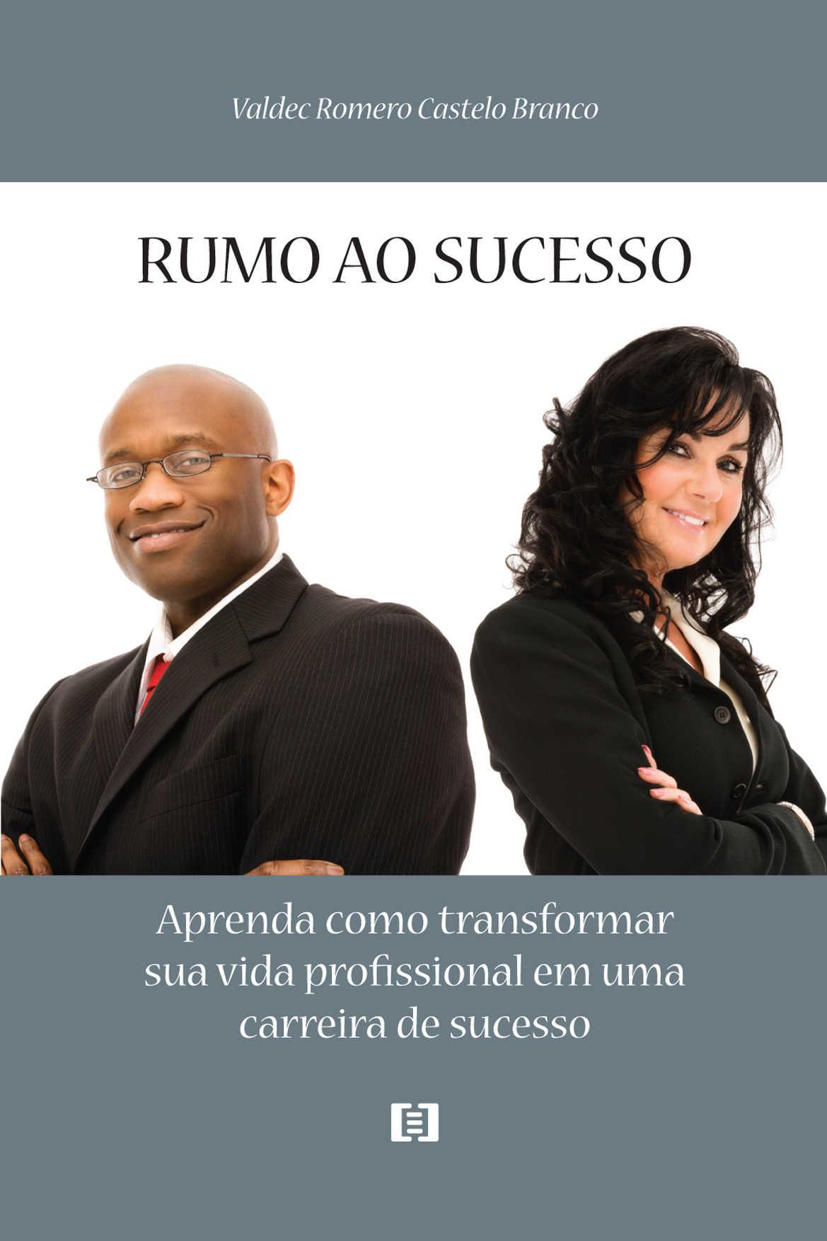 Rumo ao Sucesso: Aprenda como transformar sua vida profissional em uma carreira de sucesso