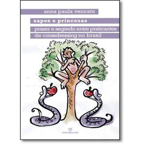 Sapos e Princesas: Prazer e Segredo Entre Praticantes de Crossdressing no Brasil