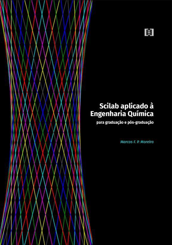 Scilab aplicado à Engenharia Química: Para Graduação e Pós-Graduação