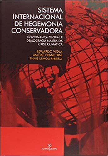 Sistema internacional de hegemonia conservadora: governança global e democracia na era da crise climática