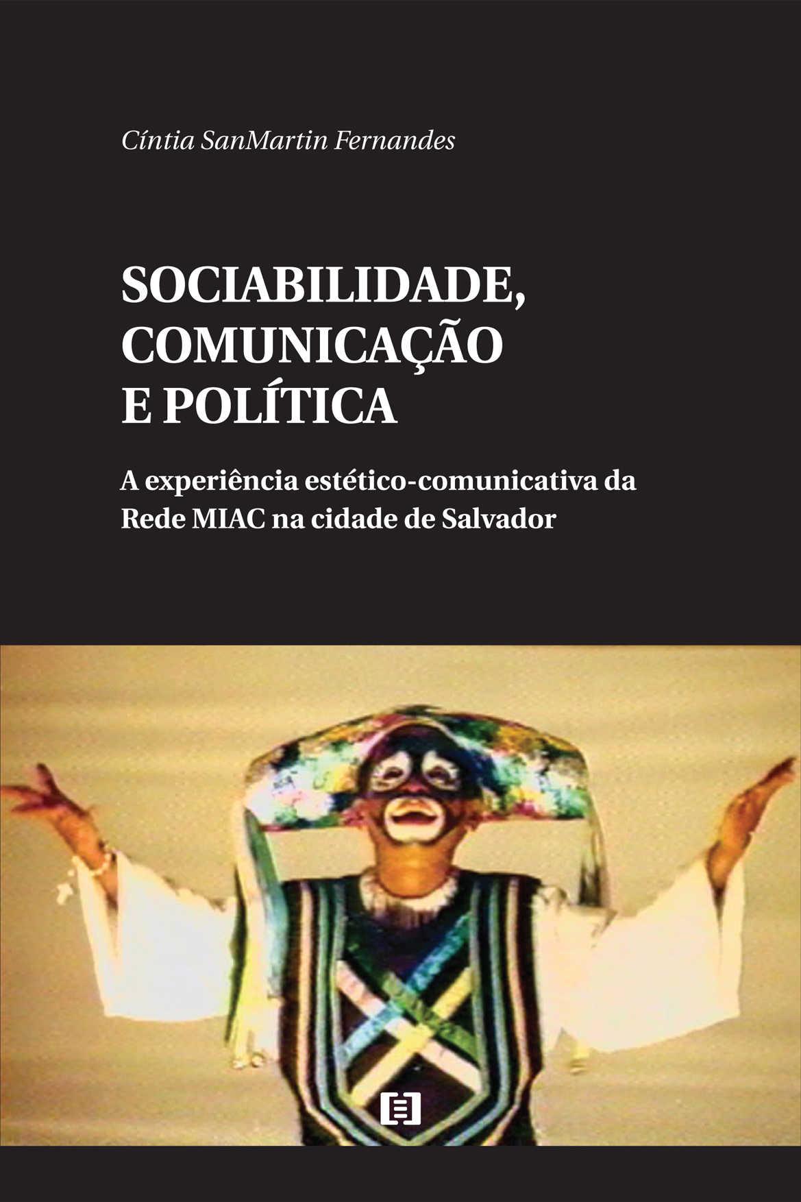 Sociabilidade, Comunicação e Política: A experiência estético-comunicativa da Rede MIAC na cidade de Salvador