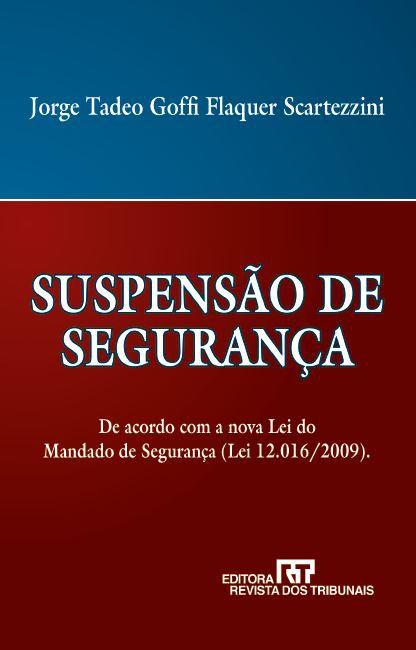 Suspensão de Segurança. De Acordo com a Nova Lei do Mandado de Segurança