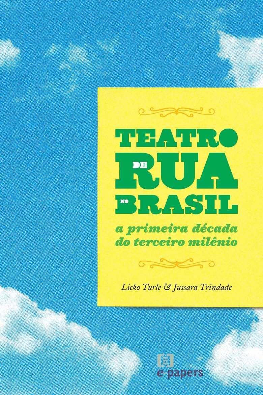 Teatro de Rua no Brasil: A primeira década do terceiro milênio
