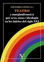 Teatro y marginalismo(s) por sexo, raza e ideología en los inicios del siglo XXI