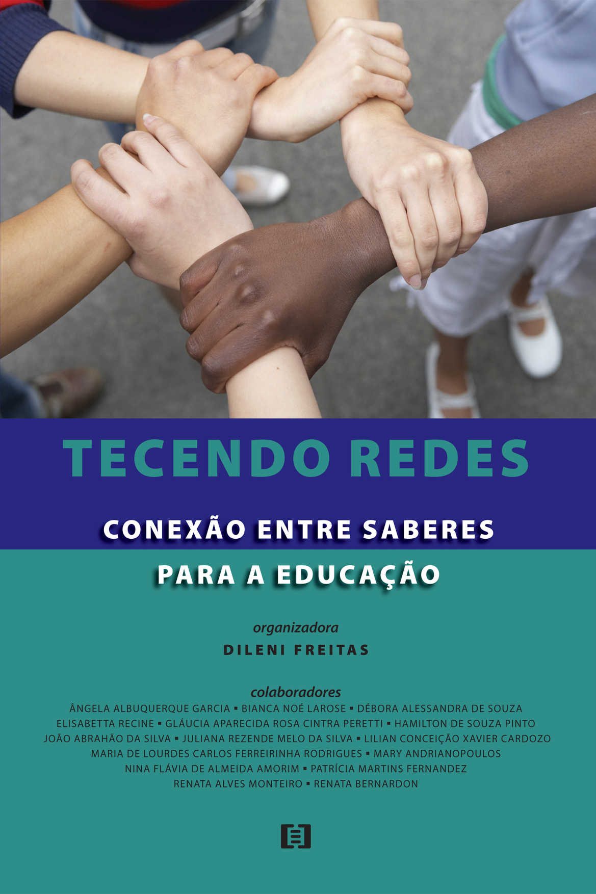 Tecendo redes: Conexão entre saberes para educação