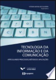 Tecnologia da Informação e da Comunicação: Articulando processos, métodos e aplicações
