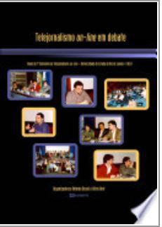 Telejornalismo on-line em debate - sem CD-ROM: Anais do 1º Seminário de Telejornalismo on-line Universidade do Estado do Rio de Janeiro - UERJ