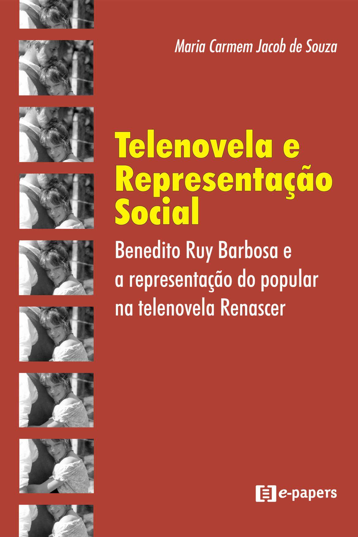 Telenovela e Representação Social: Benedito Ruy Barbosa e a Representação do Popular na Telenovela Renascer