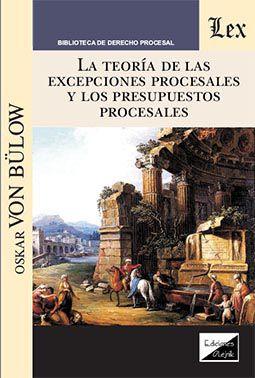 Teoría de las excepciones procesales y los presupuestos procesales, la