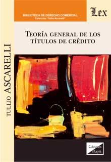 Teoría general de los títulos de crédito