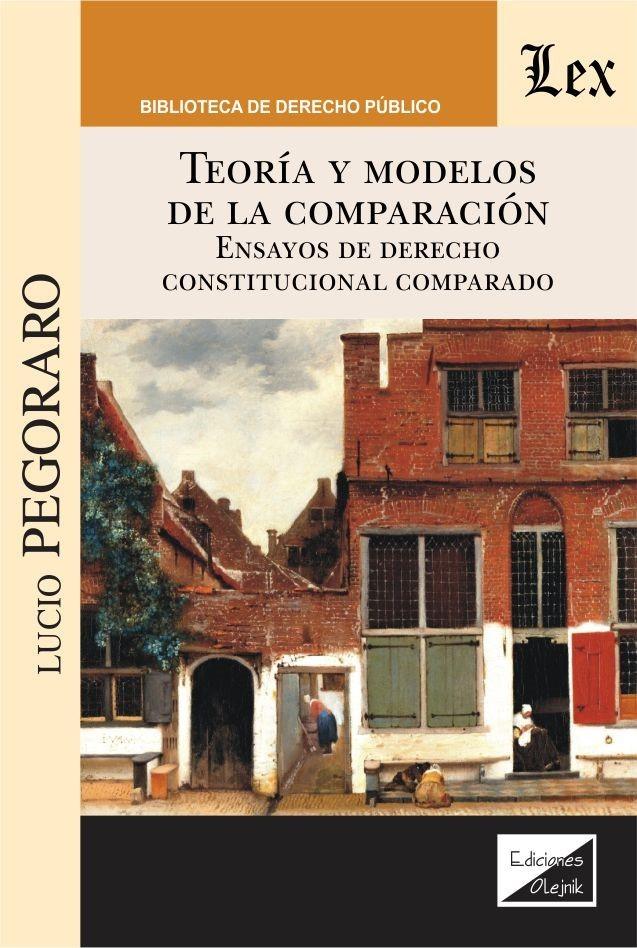 Teoría y modelos de la comparación. Ensayos de derecho constitucional