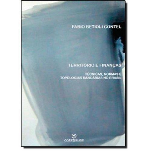 Território e Finanças: Técnicas, Normas e Topologias Bancárias no Brasil