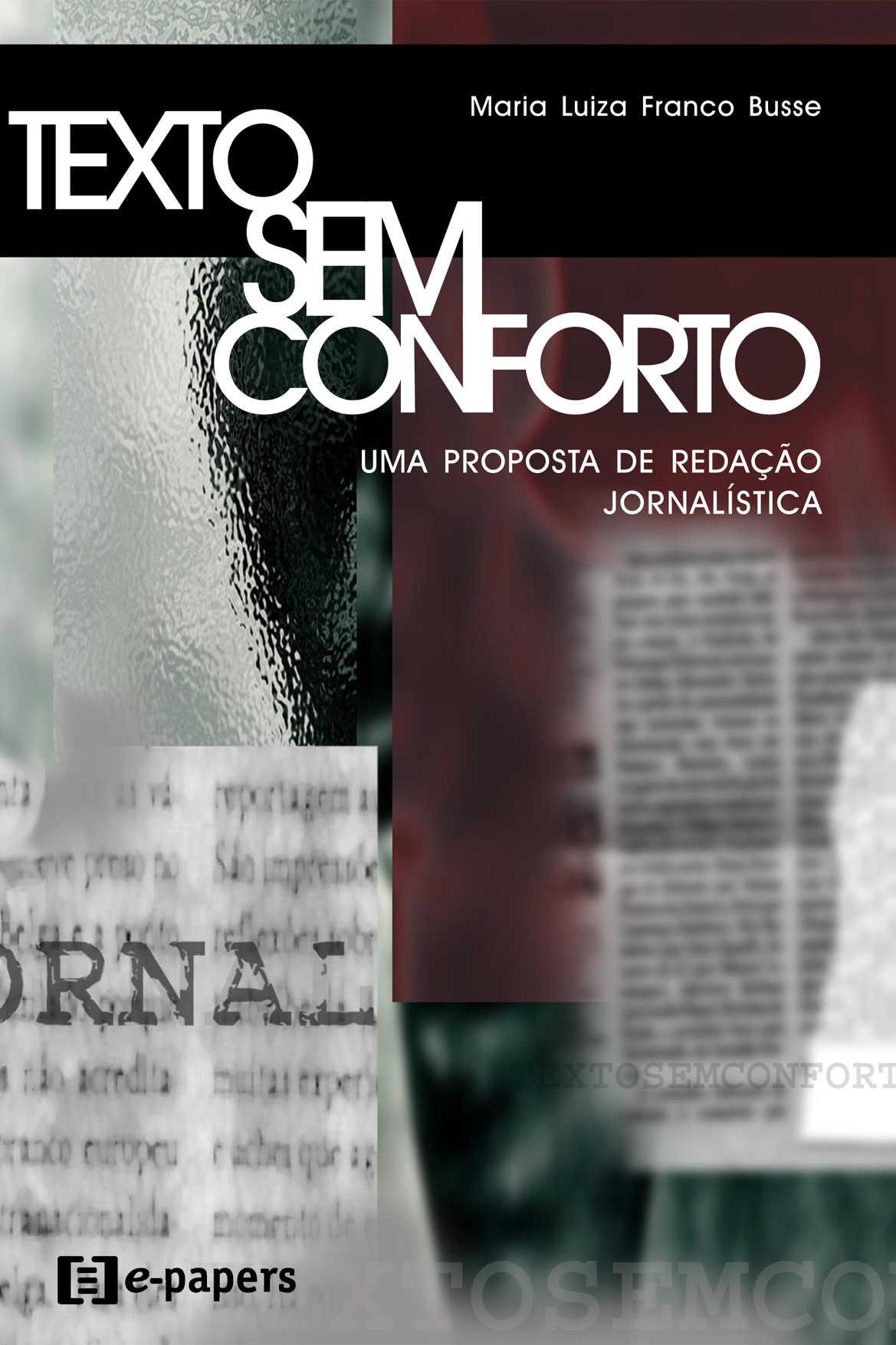 Texto sem conforto: Uma proposta de redação jornalística